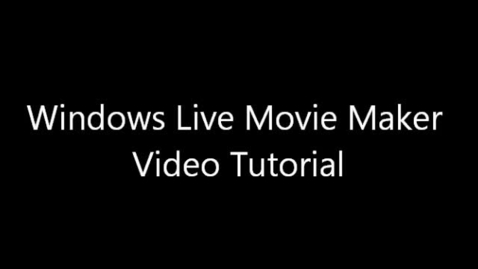 Thumbnail for entry Windows Live Movie Maker Tutorial