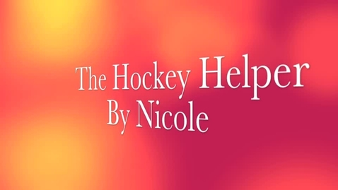 Thumbnail for entry The Hockey Helper NIcoleSc