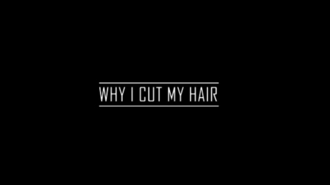 Thumbnail for entry Why I Cut My Hair - WSCN (PTV 1 2018-2019)