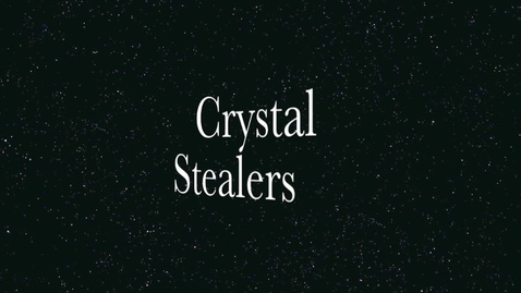 Thumbnail for entry Crystal Stealers
