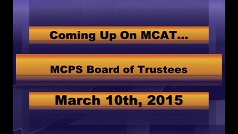 Thumbnail for entry MCPS Board of Trustees Mtg Mar 10 2015