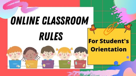 Thumbnail for entry ONLINE CLASSROOM RULES (STUDENTS'S ORIENTATION) #ONLINECLASSROOMRULES #VIRTUALCLASSROOMRULES