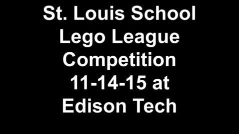 Thumbnail for entry St. Louis School Lego League Competition 11-14-15 at Edison Tech