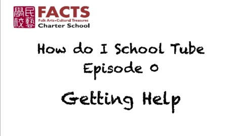 Thumbnail for entry Getting Help: How do I School Tube? Ep. 0