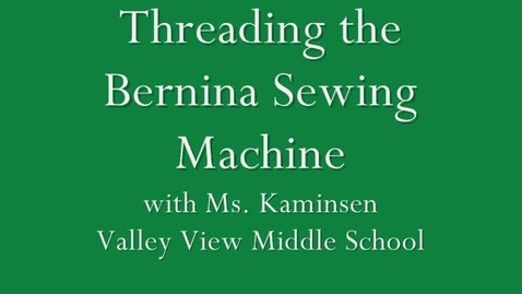 Thumbnail for entry Threading the Sewing Machine-Final
