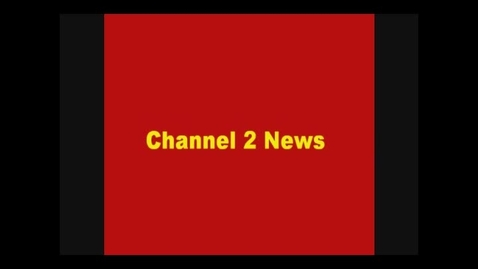 Thumbnail for entry Channel 2 News