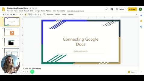 Thumbnail for entry Connecting Google Docs - Google Slides