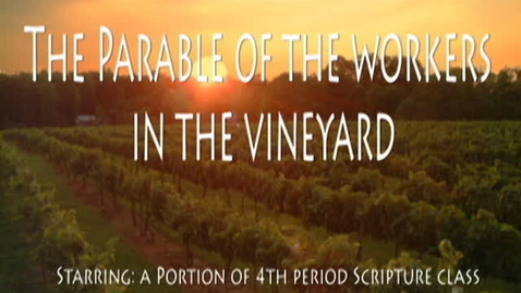 Thumbnail for entry The Parable of the Workers in the Vineyard