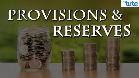 Thumbnail for entry What are Provisions And Reserves ? | Letstute Accountancy