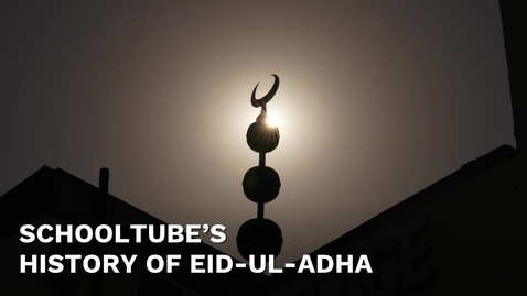 Thumbnail for entry SchoolTube's History of Eid-Ul-Adha