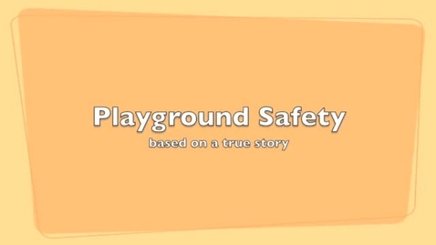 Thumbnail for entry Playground Safety - PSA - McConnell - 4/5