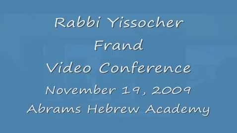 Thumbnail for entry Rabbi Yissocher Frand VideoConference