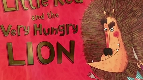 Thumbnail for entry Little Red and the Very Hungry Lion by Alex T. Smith