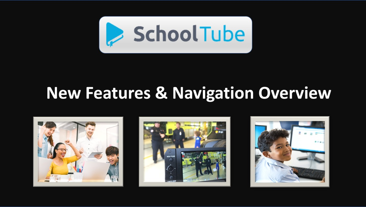 SchoolTube New Features & System Overview