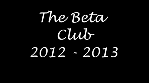 Thumbnail for entry Beta Club 2012-2013