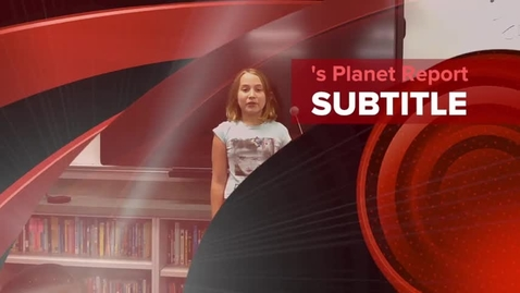 Thumbnail for entry Sophie's Planet Report