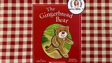 Thumbnail for entry The Gingerbread Bear by by Robert Dennis read aloud