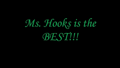 Thumbnail for entry Ms. Hooks is the BEST!!!