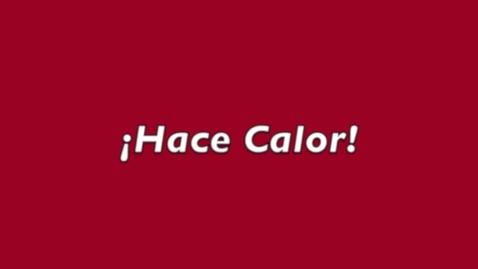 Thumbnail for entry Hace Calor (It sure is Hot!)