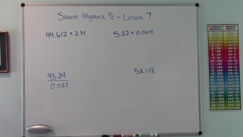 Thumbnail for entry Saxon Algebra 1/2 - Lesson 7 - Decimal Numbers - Multiplying & Dividing - Estimation