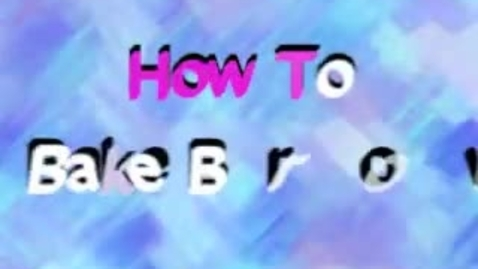 Thumbnail for entry How To Bake Brownies
