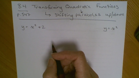 Thumbnail for entry Algebra I - Shifting Parabolas Up & Down (8.4)