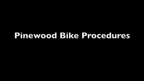 Thumbnail for entry PINEWOOD BIKE PROCUEDURES