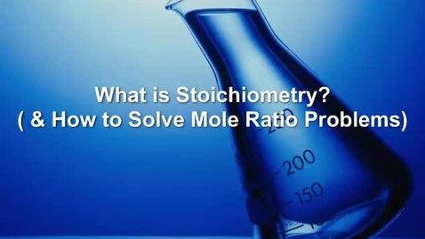 Thumbnail for entry What is Stoichiometry?