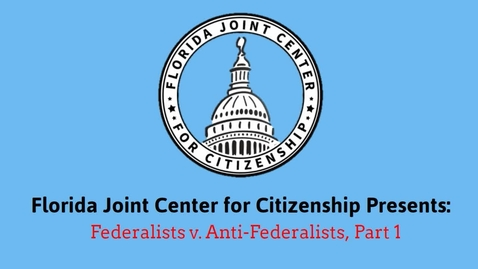 Thumbnail for entry 1.8 Federalists vs Anti-Federalists Video One