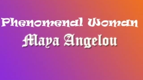 Thumbnail for entry Phenomenal Woman by Maya Angelou - WSCN (2010-2011)