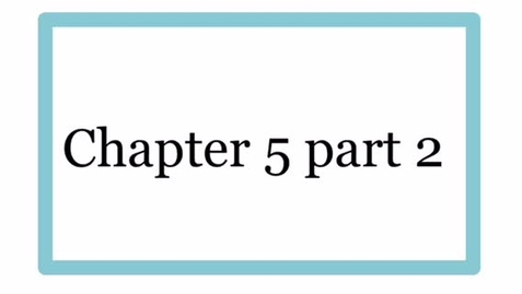 Thumbnail for entry Chapter 5 part 2 video lesson