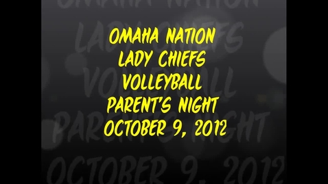 Thumbnail for entry Omaha Nation Lady Chiefs Volleyball Parent's Night 2012