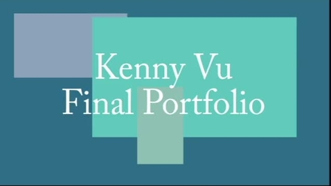 Thumbnail for entry Kenny's Final Portfolio