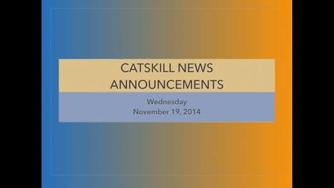 Thumbnail for entry Catskill News Announcements 11.19.14