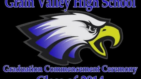 Thumbnail for entry Grain Valley HS Graduation 2014