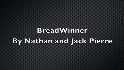 Thumbnail for entry BreadWinner block A