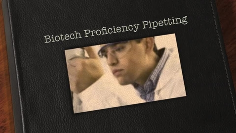 Thumbnail for entry Biotechnology Micro-Pipetting Proficiency