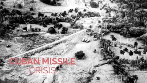 Thumbnail for entry Haylie Walsh- Cuban Missile Crisis