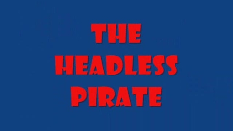 Thumbnail for entry The Headless Pirate
