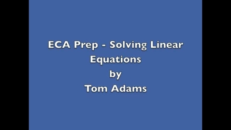 Thumbnail for entry ECA Prep - Solving Linear Equations ( Multi-Step )