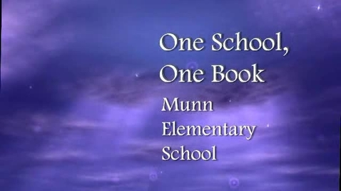 Thumbnail for entry Munn One School One Book
