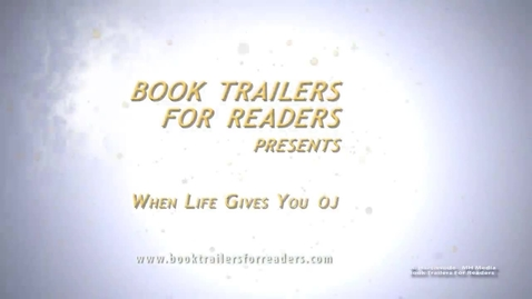 Thumbnail for entry When Life Gives You OJ Book Trailer