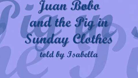 Thumbnail for entry Juan Bobo and the Pig in Sunday Clothes