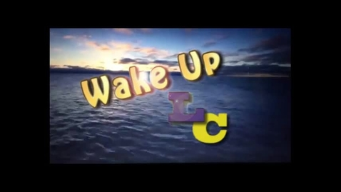 Thumbnail for entry Wake Up LCHS 4-11-17
