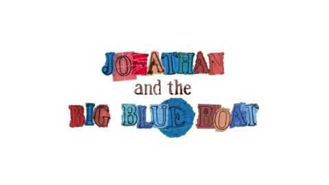 Thumbnail for entry JONATHAN AND THE BIG BLUE BOAT, by Philip C. Stead