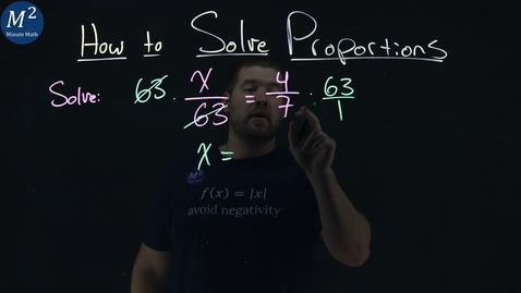 Thumbnail for entry How to Solve Proportions | Solve x/63=4/7 | Part 1 of 3 | Minute Math