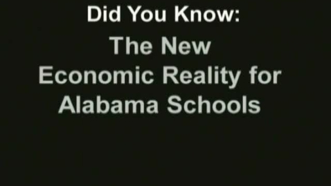 Thumbnail for entry Did You Know? The New Economic Reality for Alabama Schools
