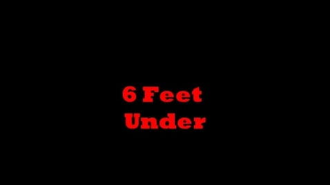 Thumbnail for entry 6 Feet Under