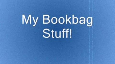 Thumbnail for entry Bria's Bookbag Movie