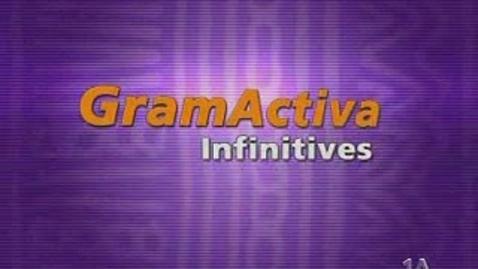 Thumbnail for entry Gramática Activa - Los Infinitivos